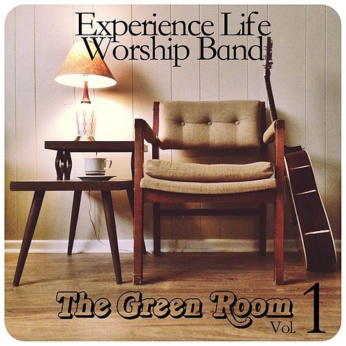 Play & Download The Green Room, Vol. 1 by Experience Life Worship | Napster