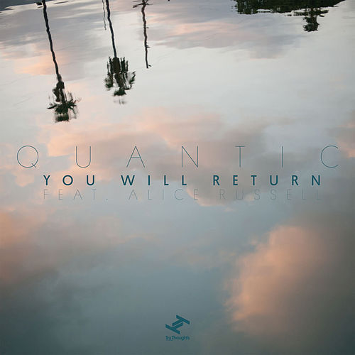 You Will Return by Quantic