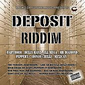 Play & Download Deposit Riddim (Deposit Rhythm) by Various Artists | Napster
