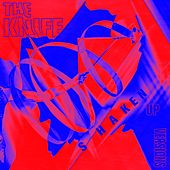 Play & Download Shaken-Up Versions by The Knife | Napster