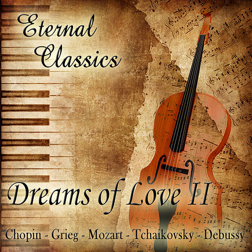 Play & Download Eternal Classics. Dreams of Love (Volumen II) by Orquesta Lírica de Barcelona | Napster
