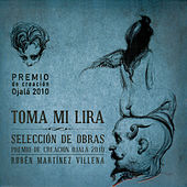 Toma Mi Lira (Premio de Creación Ojalá 2010. Volumen VI) by Various Artists