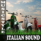 Play & Download Music Style. Italian Sound by Various Artists | Napster