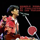 Play & Download Manolo Tena. El Concierto de las Ventas by Manolo Tena | Napster