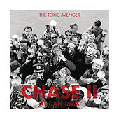 Play & Download Chase II by The Toxic Avenger | Napster