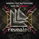 Play & Download Dare You (Remix EP) by Hardwell | Napster