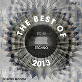 Play & Download The Best of Selected Records 2013 (Part 2: Techno) by Various Artists | Napster