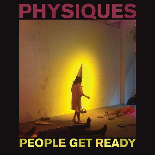 Play & Download Physiques by People Get Ready | Napster