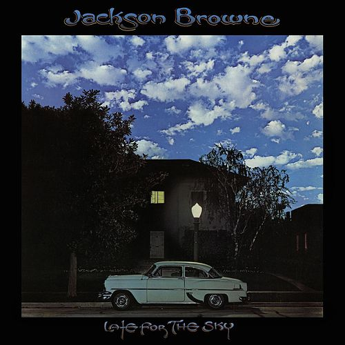 Play & Download Late For The Sky by Jackson Browne | Napster