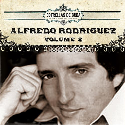 Play & Download Estrellas de Cuba: Alfredo Rodriguez, Vol. 2 by Alfredo Rodriguez | Napster