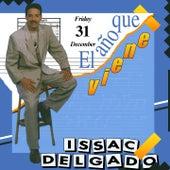 Play & Download El Año Que Viene by Issac Delgado | Napster