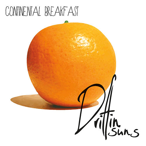 Continental Breakfast by Driftin' Suns