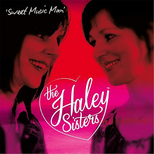 Sweet Music Man by The Haley Sisters