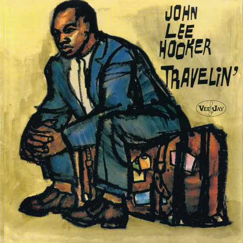 Play & Download Travelin' by John Lee Hooker | Napster