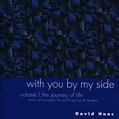 Play & Download With You by My Side, Vol. 1: Journey of Life by David Haas | Napster