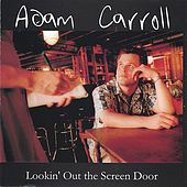 Play & Download Looking Out The Screen Door by Adam Carroll | Napster