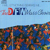 Play & Download I Will Let Nothing Separate Me by DFW Mass Choir | Napster