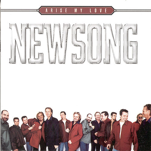 Arise My Love...Best Of Newsong by NewSong