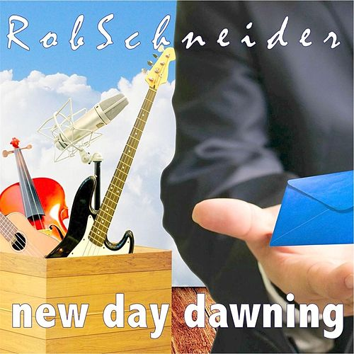 Play & Download New Day Dawning by Rob Schneider | Napster