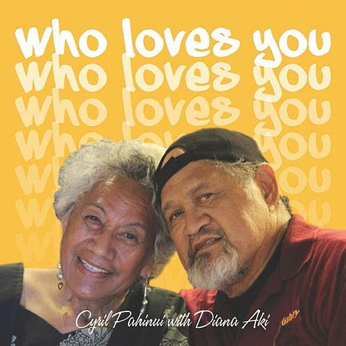 Play & Download Who Loves You? (feat. Diana Aki) by Cyril Pahinui | Napster