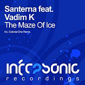 Play & Download The Maze Of Ice (Colonial One Remix) (feat. Vadim K) by Santerna | Napster