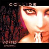 Play & Download Vortex (Instrumentals) by Collide | Napster