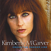 Cross the Danger Line by Kimberly M'Carver