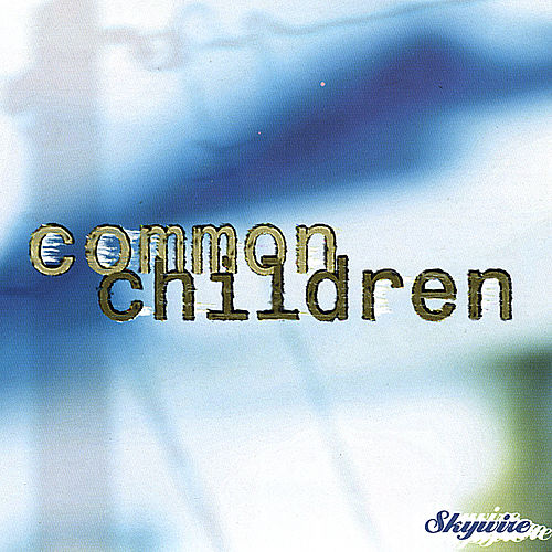 Play & Download Skywire by Common Children | Napster