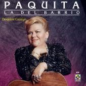 Play & Download Desquitate Conmigo by Paquita La Del Barrio | Napster
