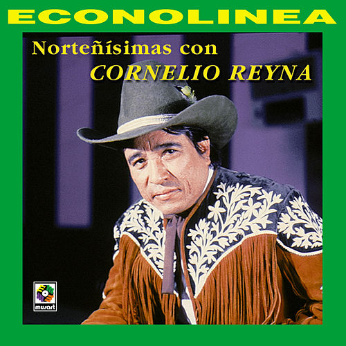 Play & Download Norteñisimas Con Cornelio Reyna by Cornelio Reyna | Napster