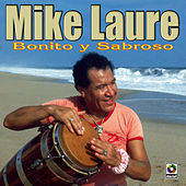 Play & Download Bonito Y Sabroso by Mike Laure | Napster