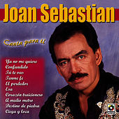 Play & Download Canta Para Ti by Joan Sebastian | Napster