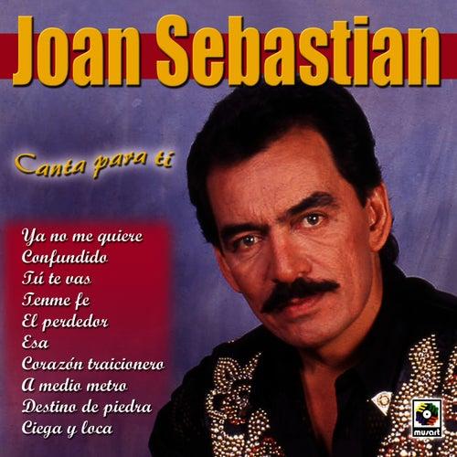 Play & Download Canta Para Ti by Joan Sebastian | Napster