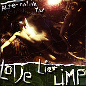 Play & Download Love Lies Limp by Alternative TV | Napster