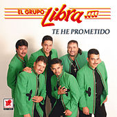 Play & Download Te He Prometido by Grupo Libra | Napster