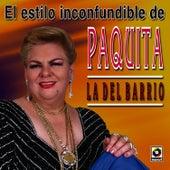 Play & Download El Estilo Inconfundible by Paquita La Del Barrio | Napster