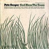 God Bless the Grass by Pete Seeger
