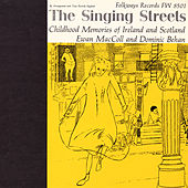 Play & Download The Singing Streets: Childhood Memories Of Ireland And Scotland by Various Artists | Napster