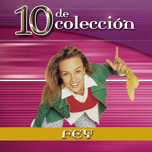 Play & Download 10 De Colección by Fey | Napster