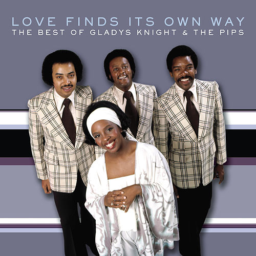 The Best of Gladys Knight & The Pips: Love Finds Its Own Way by Gladys Knight