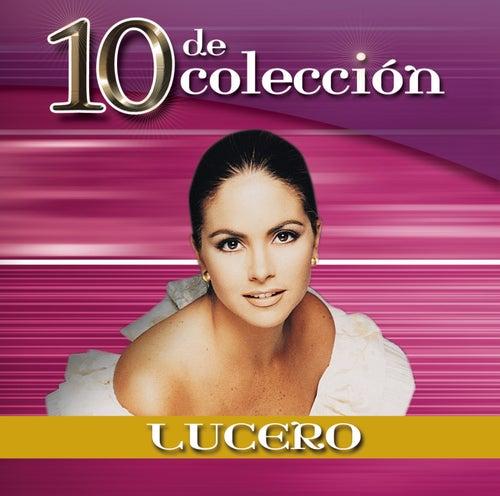 Play & Download 10 De Colección by Lucero | Napster
