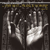 Play & Download The Very Best Of Praise And Worship Volume 2 by Various Artists | Napster