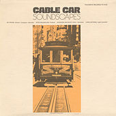 Cable Car Soundscapes by Various Artists