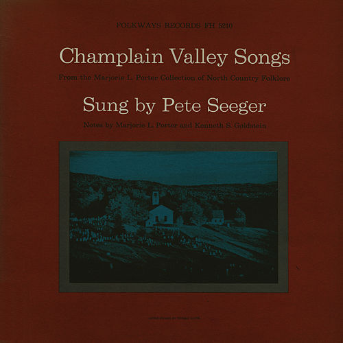 Champlain Valley Songs by Pete Seeger