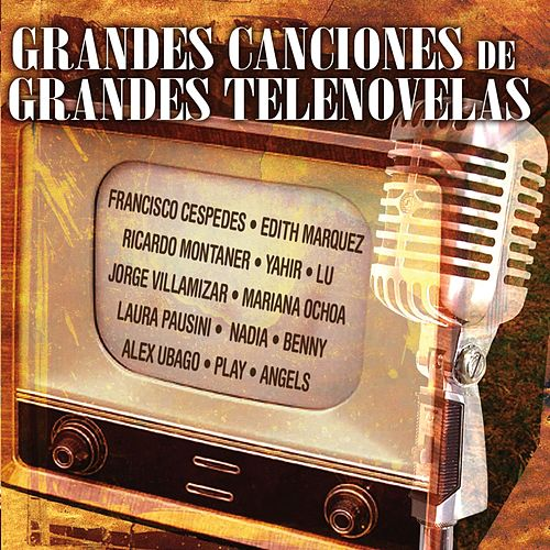 Play & Download Grandes Canciones De Grandes Telenovelas by Various Artists | Napster