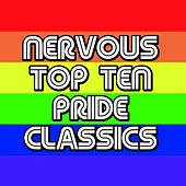 Play & Download NERVOUS TOP TEN PRIDE CLASSICS by Various Artists | Napster