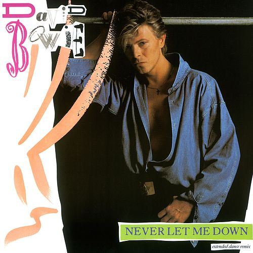 Play & Download Never Let Me Down: Extended Dance Remix by David Bowie | Napster