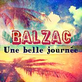 Play & Download Une belle journée (Radio Edit) by Balzac | Napster