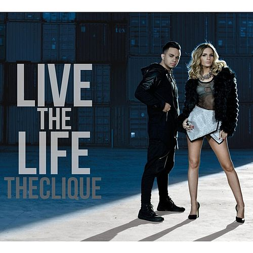 Play & Download Live the Life by The Clique | Napster