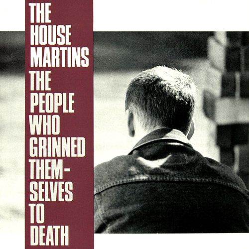 Play & Download The People Who Grinned Themselves to Death by The Housemartins | Napster